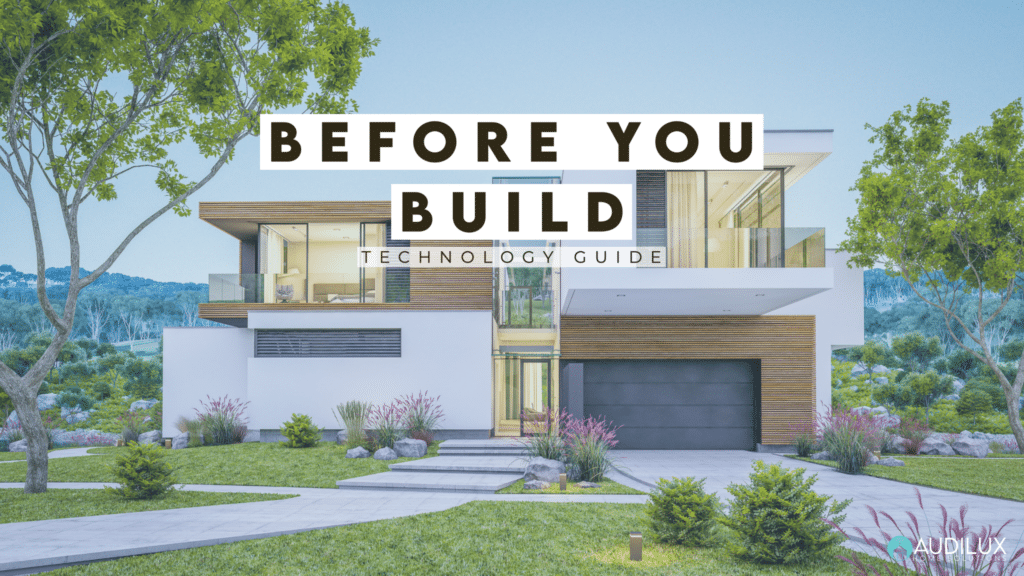 Before You Build - Home Technology Guide