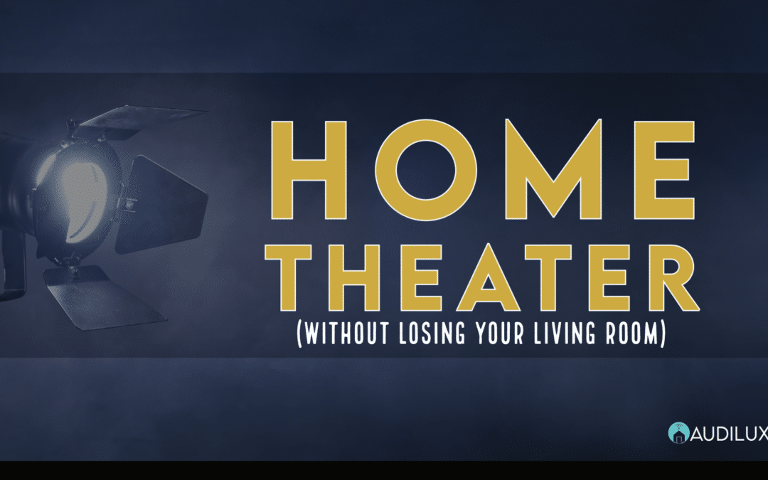 home theater without losing your living room.
